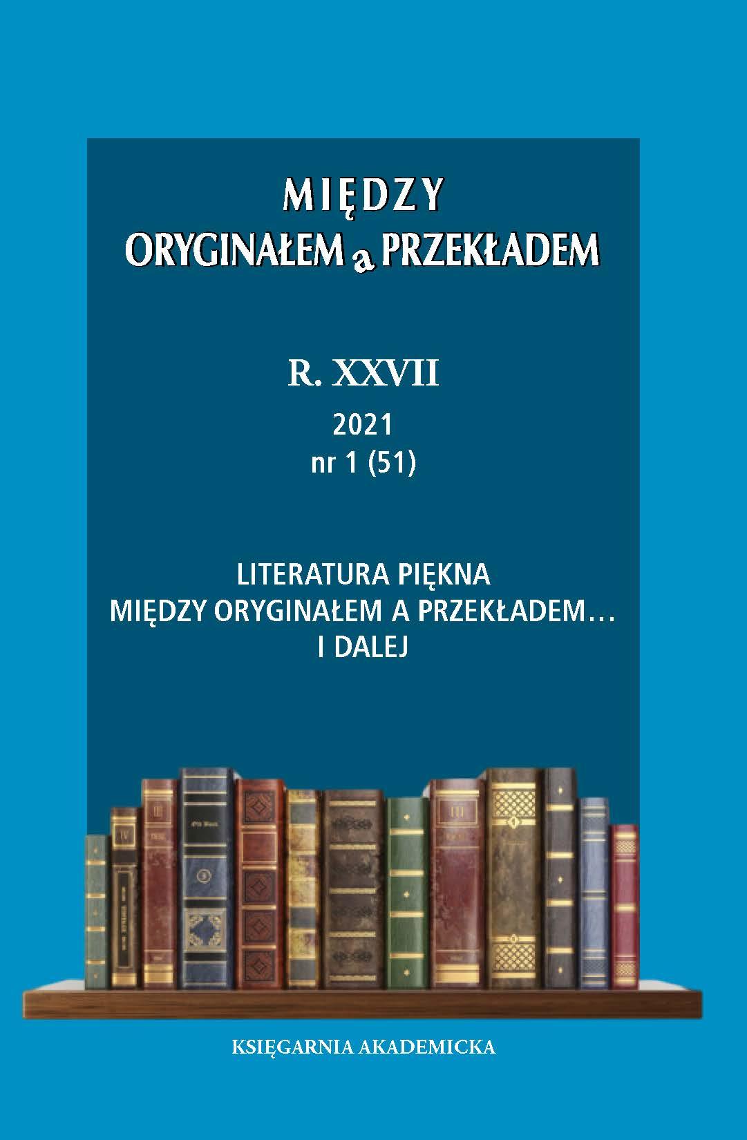 View Vol. 27 No. 1 (51) (2021): Literatura piękna między oryginałem a przekładem… i dalej